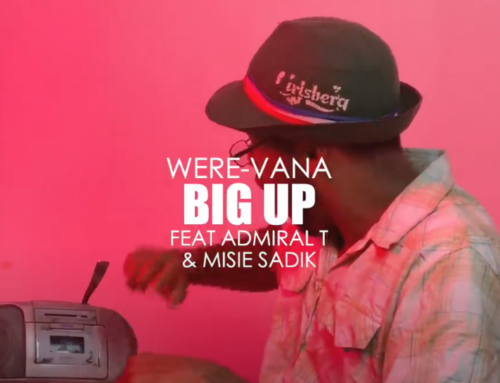 WERE-VANA ft. Admiral T. Misié Sadik – Big up